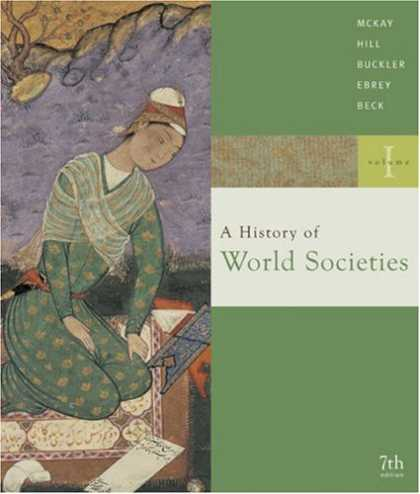 History Books - A History of World Societies, Vol. 1: To 1715