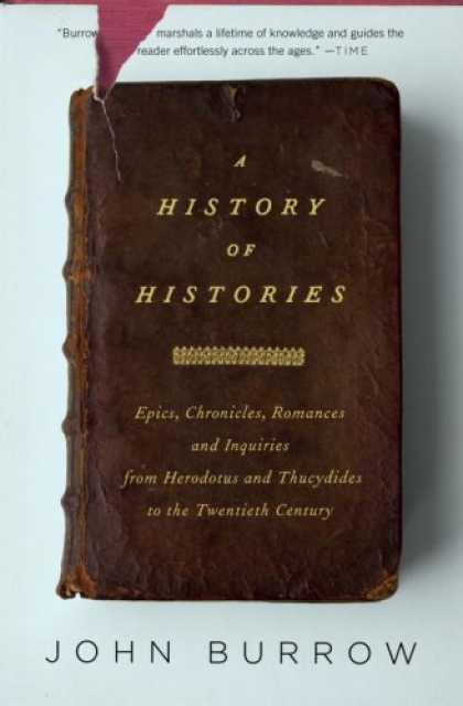 History Books - A History of Histories: Epics, Chronicles, and Inquiries from Herodotus and Thuc