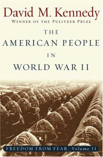 History Books - The American People in World War II: Freedom from Fear, Part Two (The Oxford His