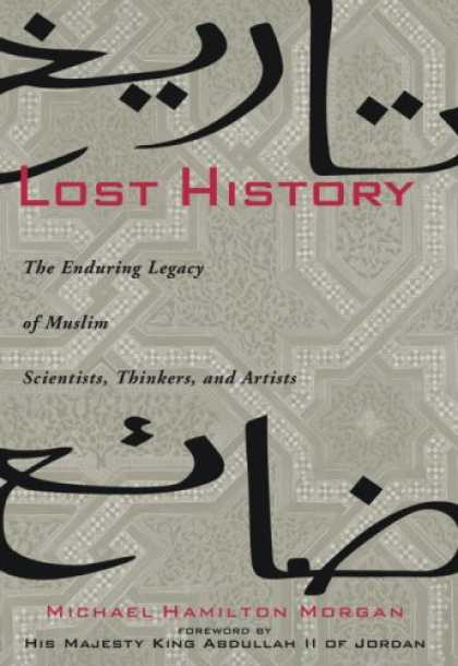 History Books - Lost History: The Enduring Legacy of Muslim Scientists, Thinkers, and Artists