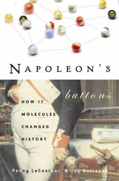 History Books - Napoleon's Buttons: How 17 Molecules Changed History