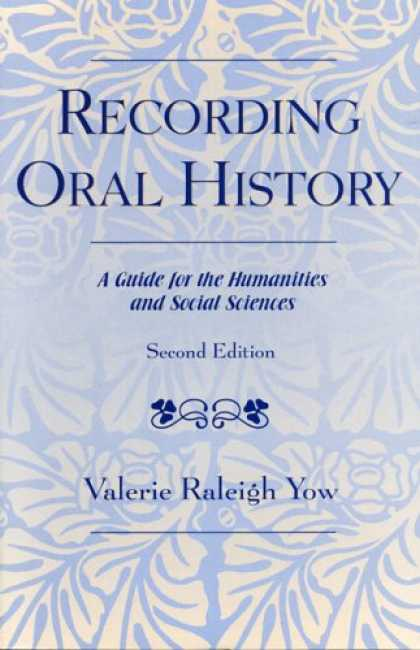History Books - Recording Oral History, Second Edition: A Guide for the Humanities and Social Sc