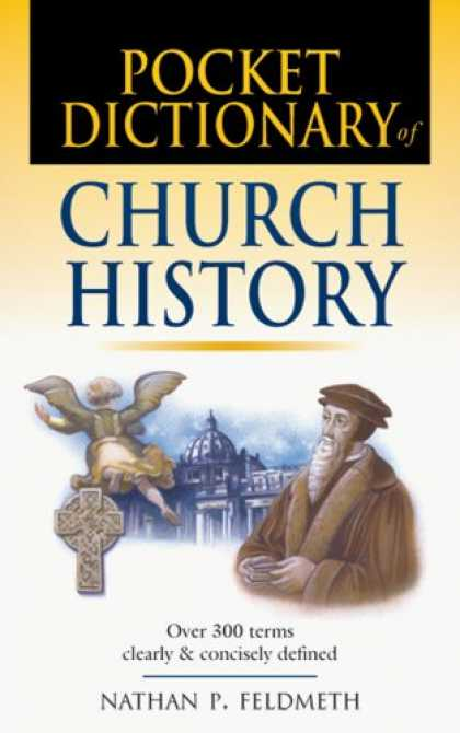 History Books - Pocket Dictionary of Church History (IVP Pocket Reference)