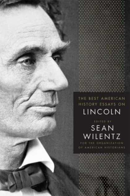 History Books - The Best American History Essays on Lincoln