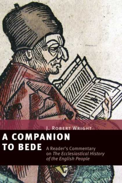 History Books - A Companion to Bede: A Reader's Commentary on the Ecclesiastical History of the