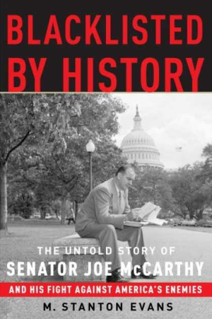 History Books - Blacklisted by History: The Untold Story of Senator Joe McCarthy and His Fight A