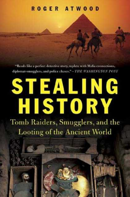 History Books - Stealing History: Tomb Raiders, Smugglers, and the Looting of the Ancient World