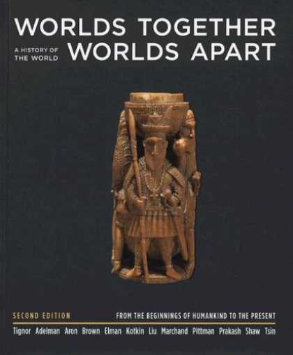 History Books - Worlds Together, Worlds Apart: A History of the World from the Beginnings of Hum