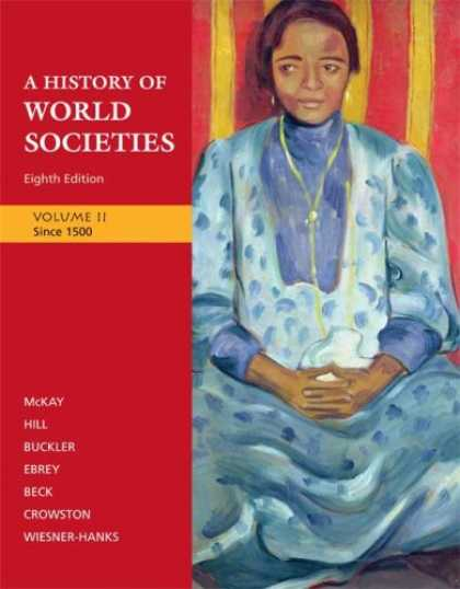 History Books - A History of World Societies: Volume 2: Since 1500