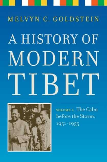 History Books - A History of Modern Tibet, volume 2: The Calm before the Storm: 1951-1955 (Phili