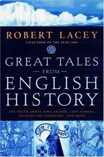 History Books - Great Tales from English History: The Truth About King Arthur, Lady Godiva, Rich