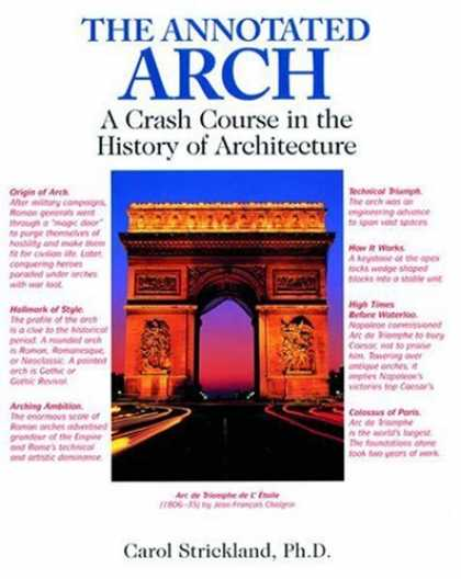 History Books - The Annotated Arch: A Crash Course in the History Of Architecture
