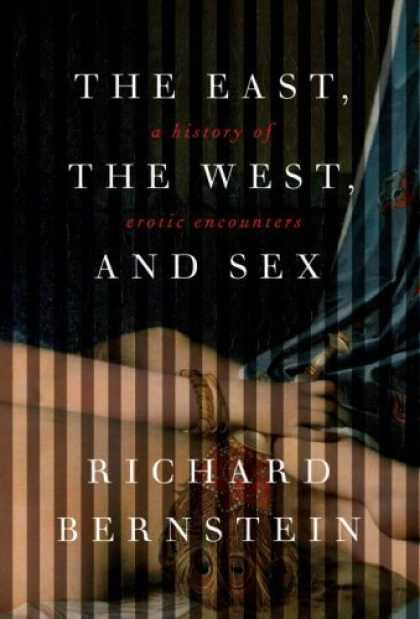 History Books - The East, The West, and Sex: A History of Erotic Encounters