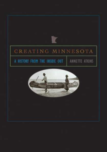 History Books - Creating Minnesota: A History from the Inside Out