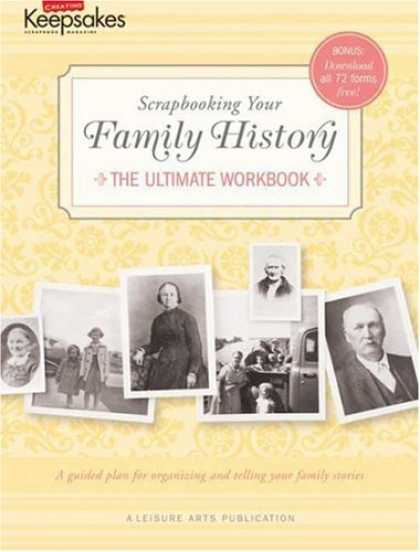 History Books - Scrapbooking Your Family History: The Ultimate Workbook (Leisure Arts #4295) (Cr
