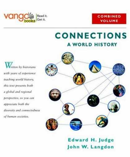 History Books - Connections: A World History, Combined Volume, VangoBooks (MyHistoryLab Series)