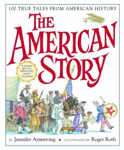 History Books - The American Story: 100 True Tales from American History