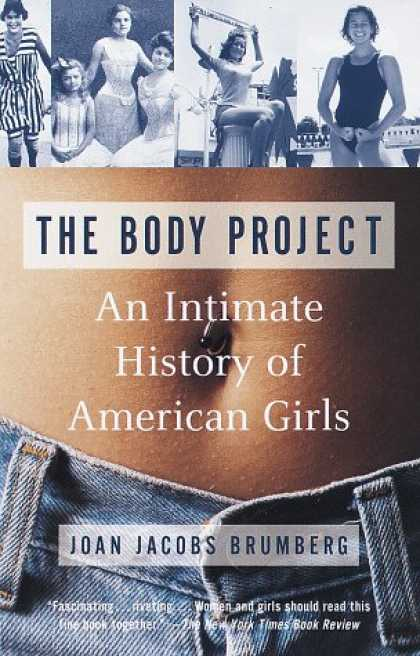 History Books - The Body Project: An Intimate History of American Girls