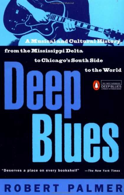 History Books - Deep Blues: A Musical and Cultural History of the Mississippi Delta