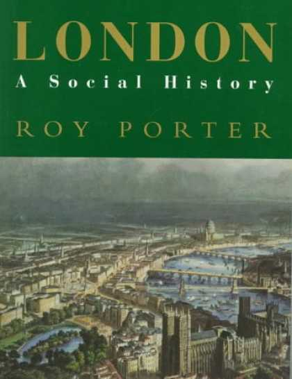 "History Books - London: A Social History (A ""New York Times"" notable book 1995)"