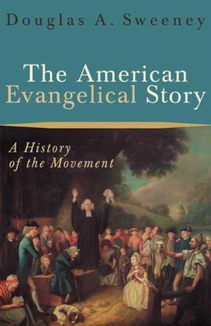 History Books - American Evangelical Story, The: A History of the Movement