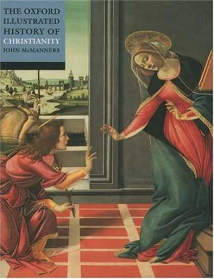 History Books - The Oxford Illustrated History of Christianity (Oxford Illustrated Histories)