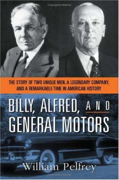History Books - Billy, Alfred, and General Motors: The Story of Two Unique Men, a Legendary Comp