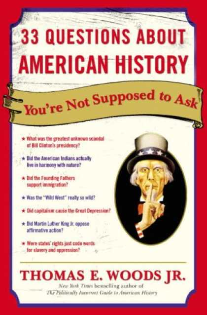 History Books - 33 Questions About American History You're Not Supposed to Ask