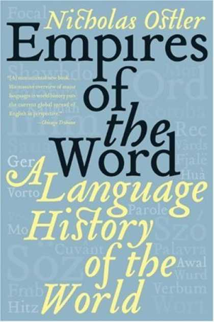 History Books - Empires of the Word: A Language History of the World