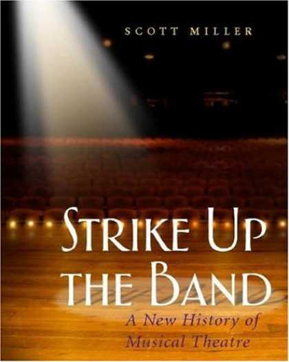 History Books - Strike Up the Band: A New History of Musical Theatre