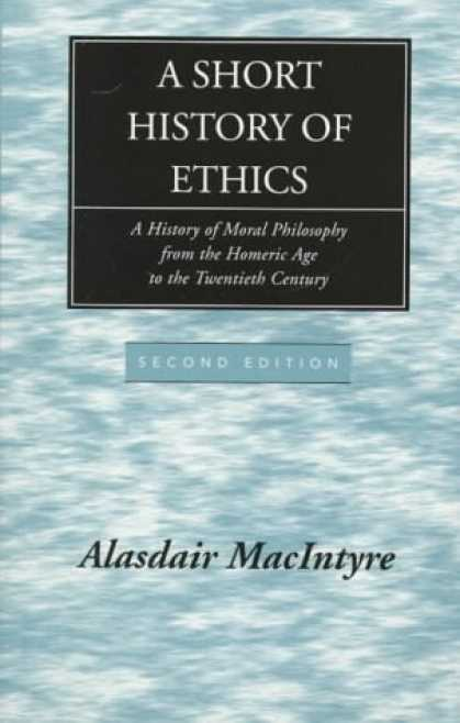 History Books - A Short History of Ethics: A History of Moral Philosophy from the Homeric Age to