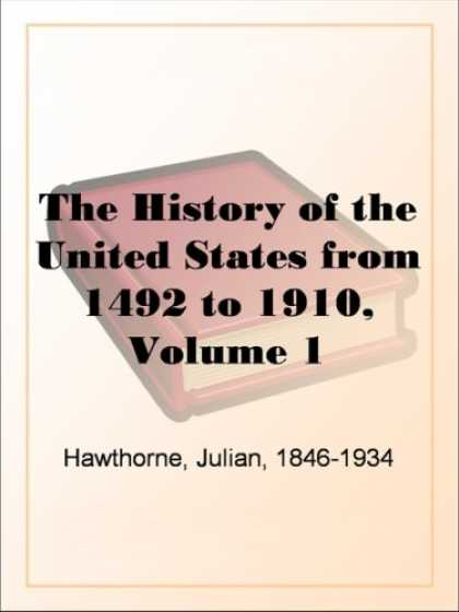 History Books - The History of the United States from 1492 to 1910, Volume 1From Discovery of Am