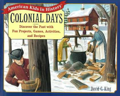 History Books - Colonial Days: Discover the Past with Fun Projects, Games, Activities, and Recip
