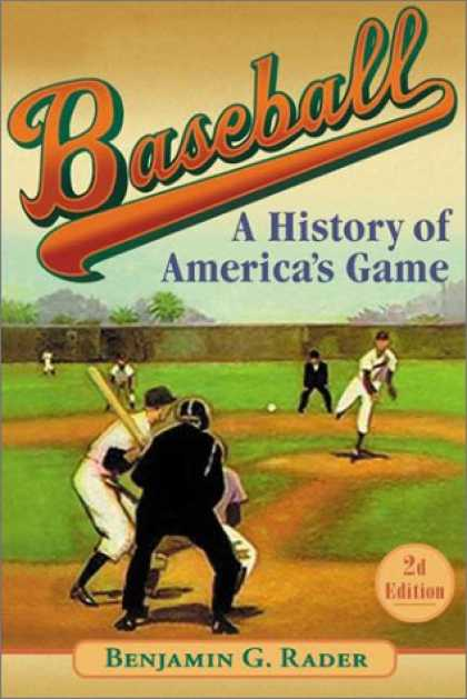 History Books - Baseball (2d ed.): A History of America's Game (Illinois History of Sports)
