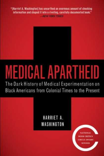 History Books - Medical Apartheid: The Dark History of Medical Experimentation on Black American