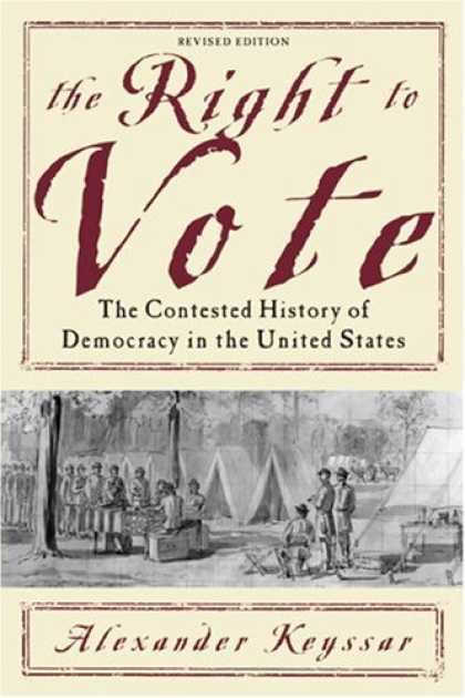 History Books - The Right to Vote: The Contested History of Democracy in the United States