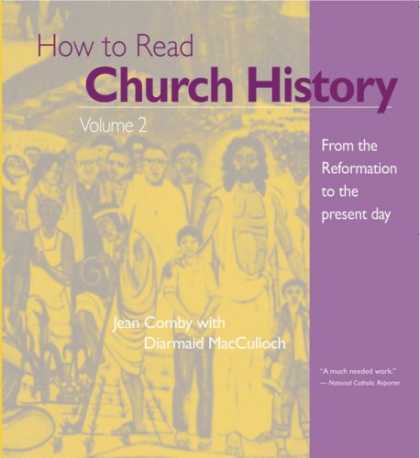 History Books - How to Read Church History Vol 2: From the Reformation to the Present Day (The C