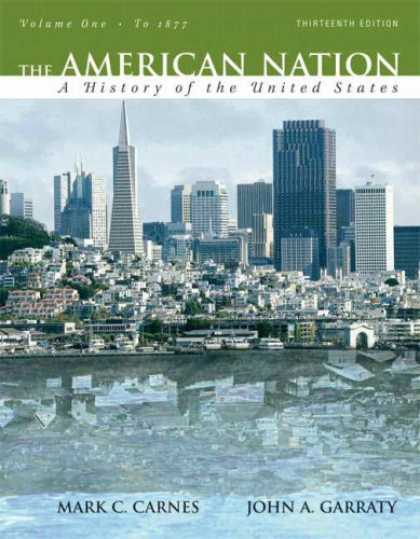 History Books - The American Nation: A History of the United States, Volume 1 (to 1877) (13th Ed