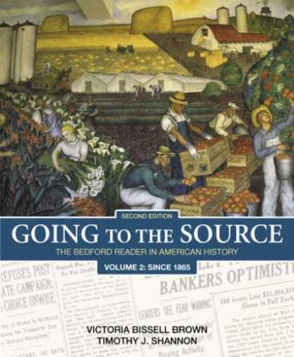 History Books - Going to the Source: The Bedford Reader in American History, Volume 2: Since 186
