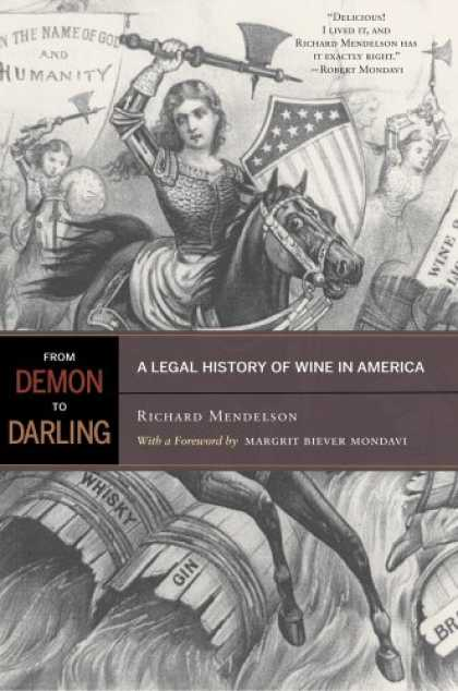 History Books - From Demon to Darling: A Legal History of Wine in America