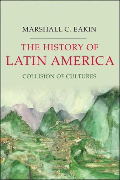 History Books - The History of Latin America: Collision of Cultures (Palgrave Essential Historie