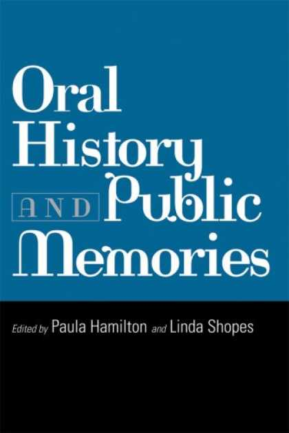 History Books - Oral History and Public Memories (Critical Perspectives On The P)