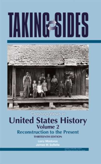 History Books - United States History, Volume 2: Taking Sides - Clashing Views in United States