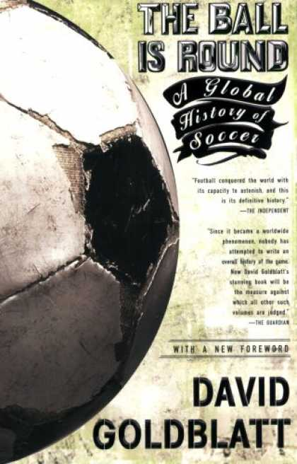 History Books - The Ball is Round: A Global History of Soccer