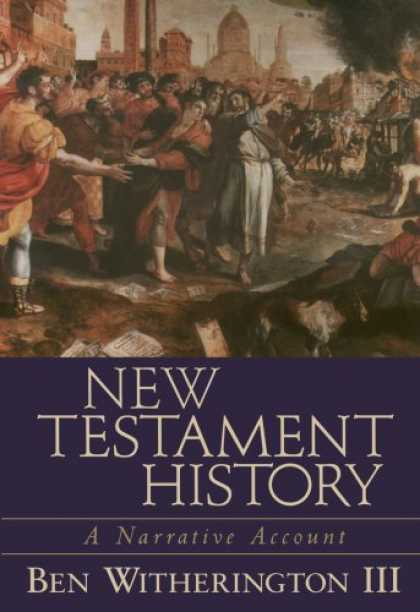 History Books - New Testament History: A Narrative Account