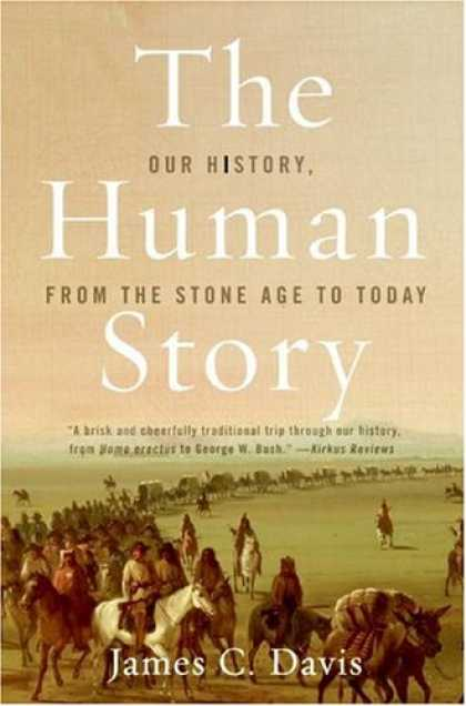 History Books - The Human Story: Our History, from the Stone Age to Today