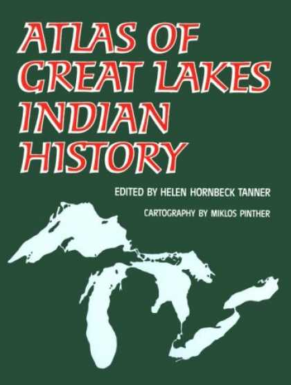 History Books - Atlas of Great Lakes Indian History (Civilization of the American Indian, Vol 17