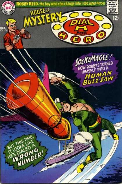 House of Mystery 170 - Dial H For Hero - Sockamagee Now Robbys Turned Himself Into A Human Buzz-saw - But This Time It Looks Like Hes Dialed A Wrong Number - Ship - Missile - Jim Mooney