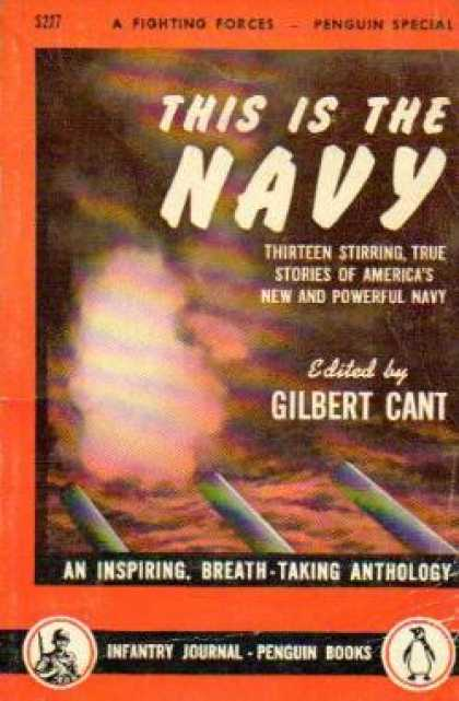 Infantry Journal - This Is the Navy. an Anthology - Gilbert Cant
