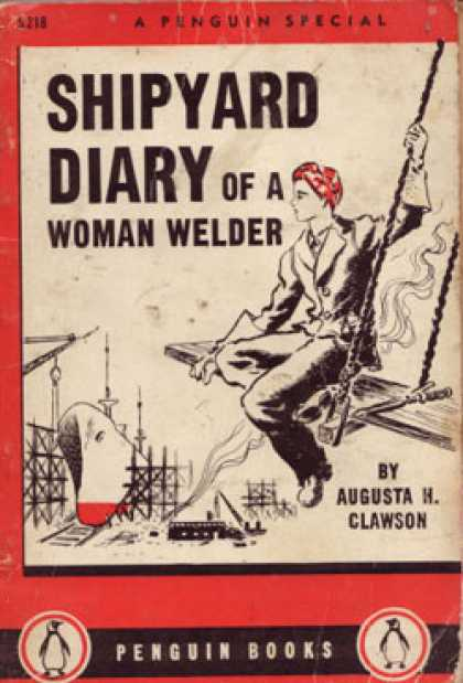 Infantry Journal - Shipyard Diary of a Woman Welder - Augusta H Clawson
